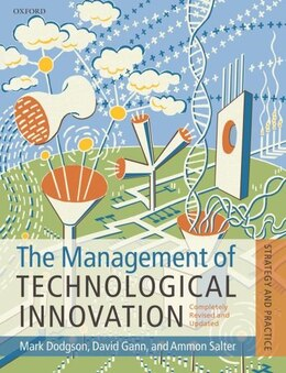Book The Management Of Technological Innovation: An International And Strategic Approach by Mark Dodgson