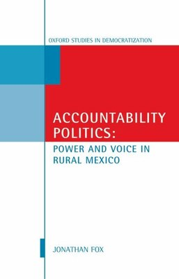 Book Accountability Politics: Power and Voice in Rural Mexico by Jonathan A. Fox