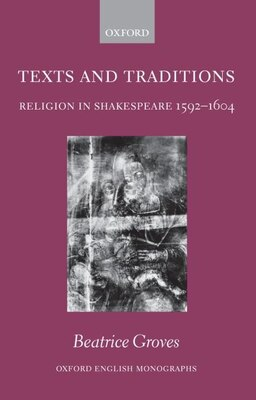 Book Texts and Traditions - Religion in Shakespeare 1592-1604 by Beatrice Groves