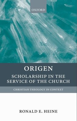 Book Origen: Scholarship in the Service of the Church by Ronald E. Heine