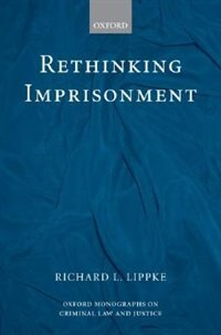 Book Rethinking Imprisonment by Richard L. Lippke
