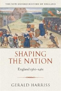 Book Shaping The Nation: England 1360-1461 by Gerald Harriss