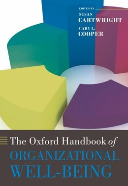 Book The Oxford Handbook of Organizational Well Being by Susan Cartwright