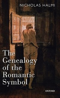Book The Genealogy of the Romantic Symbol by Nicholas Halmi