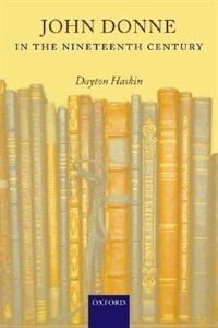 Book John Donne in the Nineteenth Century by Dayton Haskin