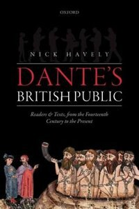 Book Dantes British Public: Readers and Texts, from the Fourteenth Century to the Present by Nick Havely