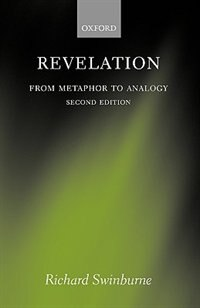 Book Revelation: From Metaphor to Analogy by Richard Swinburne
