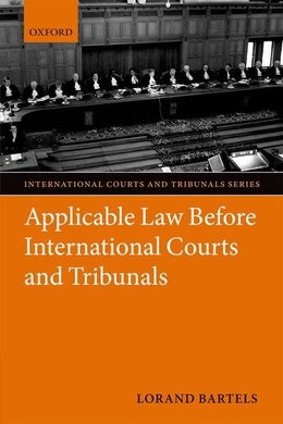 Book Applicable Law Before International Courts and Tribunals by Lorand Bartels