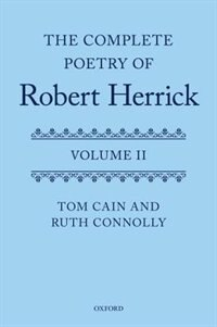 The Complete Poetry of Robert Herrick: Volume II by Tom Cain