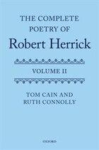 The Complete Poetry of Robert Herrick: Volume II