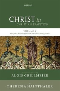 Book Christ in Christian Tradition: Volume 2 Part 3: The Churches of Jerusalem and Antioch by Alois Grillmeier