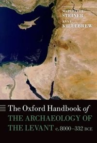 Book The Oxford Handbook of the Archaeology of the Levant: c. 8000-332 BCE by Margreet L. Steiner