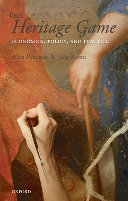 Book The Heritage Game: Economics, Policy, and Practice by Alan Peacock