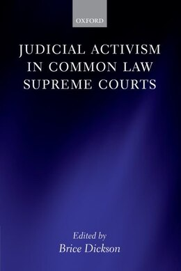 Book Judicial Activism in Common Law Supreme Courts by Brice Dickson