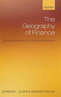 Book The Geography of Finance: Corporate Governance in the Global Marketplace by Gordon L. Clark