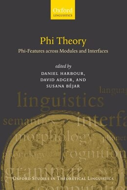 Book Phi-Theory: Phi-Features Across Modules and Interfaces by Daniel Harbour