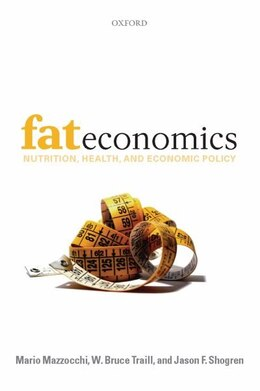 Book Fat Economics: Nutrition, Health, and Economic Policy by Mario Mazzocchi