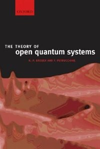 Book The Theory of Open Quantum Systems by Heinz-Peter Breuer