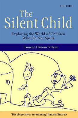 Book The Silent Child: Exploring the World of Children Who Do Not Speak by Laurent Danon-Boileau