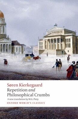 Book Repetition and Philosophical Crumbs by Soren Kierkegaard