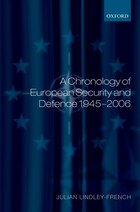 A Chronology Of European Security And Defence 1945-2006
