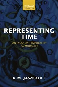Book Representing Time: An Essay on Temporality as Modality by Kasia M. Jaszczolt