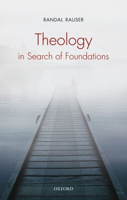 Book Theology in Search of Foundations by Randal Rauser