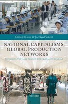 National Capitalisms, Global Production Networks: Fashioning the Value Chain in the UK, US, and…