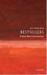Book Bestsellers: A Very Short Introduction by John Sutherland