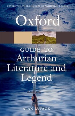 Book The Oxford Guide To Arthurian Literature And Legend by Alan Lupack