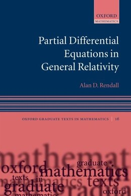 Book Partial Differential Equations in General Relativity by Alan Rendall