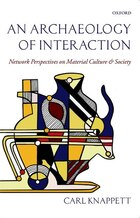 An Archaeology of Interaction: Network Perspectives on Material Culture and Society