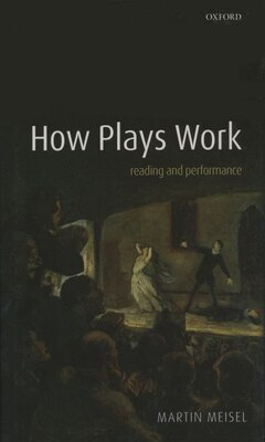 Book How Plays Work: Reading and Performance by Martin Meisel