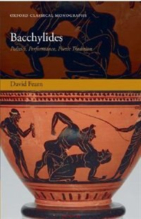 Book Bacchylides: Politics, Performance, Poetic Tradition by David Fearn