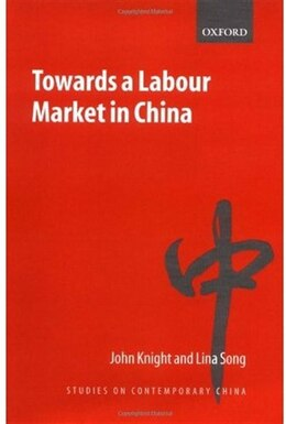 Book Towards a Labour Market in China by John Knight