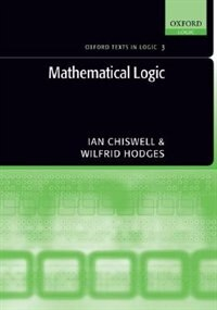Book Mathematical Logic by Ian Chiswell