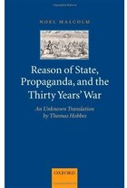 Reason of State, Propaganda, and the Thirty Years War: An Unknown Translation by Thomas Hobbes