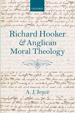 Book Richard Hooker and Anglican Moral Theology by A. J. Joyce