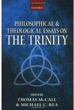 Book Philosophical and Theological Essays on the Trinity by THOMAS MCCALL