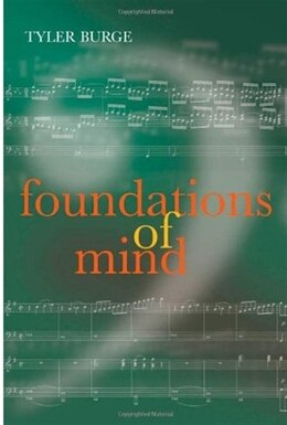 Book Foundations of Mind: Philosophical Essays, Volume 2 by Tyler Burge