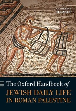 Book The Oxford Handbook of Jewish Daily Life in Roman Palestine by Catherine Hezser