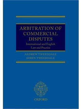 Book Arbitration of Commercial Disputes: International and English Law and Practice by Andrew Tweeddale