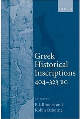 Book Greek Historical Inscriptions, 404-323 BC by P. J. Rhodes