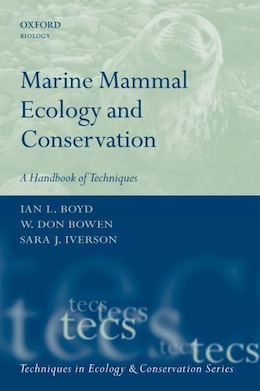 Book Marine Mammal Ecology and Conservation: A Handbook of Techniques by Ian L. Boyd
