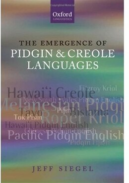 Book The Emergence of Pidgin and Creole Languages by Jeff Siegel