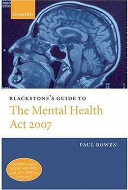 Book Blackstones Guide to the Mental Health  Act 2007 by Paul Bowen