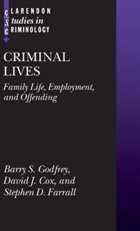 Book Criminal Lives: Family Life, Employment, and Offending by Barry S. Godfrey