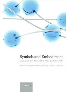 Book Symbols and Embodiment: Debates on meaning and cognition by Manuel de Vega