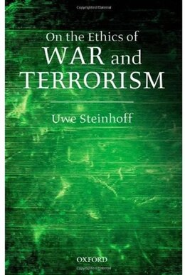 Book On the Ethics of War and Terrorism by Uwe Steinhoff