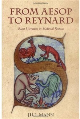 Book From Aesop to Reynard: Beast Literature in Medieval Britain by Jill Mann